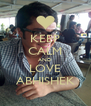 KEEP CALM AND LOVE ABHISHEK - Personalised Poster A4 size