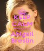 KEEP CALM AND LOVE Abigail Breslin - Personalised Poster A4 size
