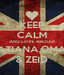 KEEP CALM AND LOVE ABOUDI TATIANA,OMAR & ZEID - Personalised Poster A4 size