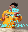 KEEP CALM AND LOVE  ABRAHAMAM - Personalised Poster A4 size