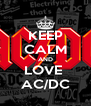 KEEP CALM AND LOVE  AC/DC - Personalised Poster A4 size