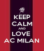 KEEP CALM AND LOVE  AC MILAN - Personalised Poster A4 size