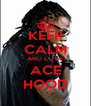 KEEP CALM AND LOVE ACE HOOD - Personalised Poster A4 size