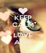 KEEP CALM AND LOVE ADA - Personalised Poster A4 size