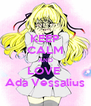 KEEP CALM AND LOVE  Ada Vessalius - Personalised Poster A4 size