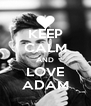 KEEP CALM AND LOVE ADAM - Personalised Poster A4 size