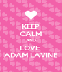 KEEP CALM AND LOVE  ADAM LAVINE - Personalised Poster A4 size
