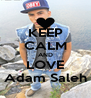 KEEP CALM AND LOVE Adam Saleh - Personalised Poster A4 size