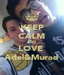 KEEP CALM AND LOVE  Adel&Murad - Personalised Poster A4 size