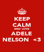 KEEP CALM AND LOVE ADELE NELSON  <3 - Personalised Poster A4 size