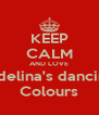 KEEP CALM AND LOVE Adelina's dancing Colours - Personalised Poster A4 size