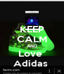 KEEP CALM AND Love  Adidas  - Personalised Poster A4 size