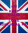 KEEP CALM AND LOVE ADIK IRMA #34 - Personalised Poster A4 size