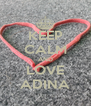 KEEP CALM AND LOVE ADINA - Personalised Poster A4 size