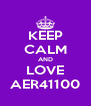 KEEP CALM AND LOVE AER41100 - Personalised Poster A4 size