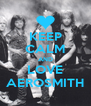 KEEP CALM AND LOVE AEROSMITH - Personalised Poster A4 size
