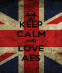 KEEP CALM AND LOVE AES - Personalised Poster A4 size