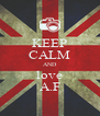 KEEP CALM AND love A.F - Personalised Poster A4 size
