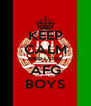 KEEP CALM AND LOVE AFG BOYS - Personalised Poster A4 size