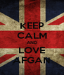 KEEP CALM AND LOVE AFGAN - Personalised Poster A4 size