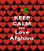 KEEP CALM AND Love Afghans - Personalised Poster A4 size