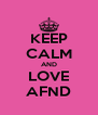 KEEP CALM AND LOVE AFND - Personalised Poster A4 size