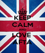 KEEP CALM AND LOVE  AFTA - Personalised Poster A4 size