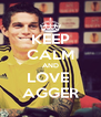 KEEP CALM AND LOVE  AGGER - Personalised Poster A4 size
