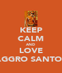 KEEP CALM AND LOVE AGGRO SANTOS - Personalised Poster A4 size