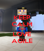 KEEP CALM AND LOVE AGILE - Personalised Poster A4 size
