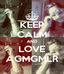 KEEP CALM AND LOVE AGMGMLR - Personalised Poster A4 size