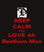 KEEP CALM AND LOVE Ah Beetham Man - Personalised Poster A4 size