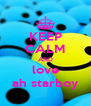 KEEP CALM AND love ah starboy - Personalised Poster A4 size