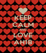 KEEP CALM AND LOVE AH1B - Personalised Poster A4 size