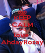 KEEP CALM AND love  AhdayRosay - Personalised Poster A4 size