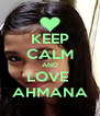 KEEP CALM AND LOVE  AHMANA - Personalised Poster A4 size