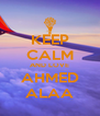 KEEP CALM AND LOVE AHMED ALAA - Personalised Poster A4 size