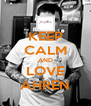 KEEP CALM AND LOVE AHREN - Personalised Poster A4 size