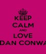 KEEP CALM AND LOVE AIDAN CONWAY - Personalised Poster A4 size
