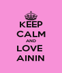 KEEP CALM AND LOVE  AININ - Personalised Poster A4 size