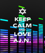 KEEP CALM AND LOVE AJ.N. - Personalised Poster A4 size