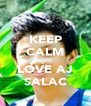 KEEP CALM AND LOVE AJ SALAC - Personalised Poster A4 size