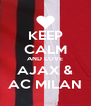 KEEP CALM AND LOVE AJAX & AC MILAN - Personalised Poster A4 size