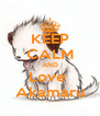 KEEP CALM AND Love  Akamaru - Personalised Poster A4 size