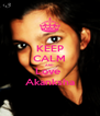 KEEP CALM AND Love  Akanksha - Personalised Poster A4 size