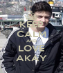 KEEP CALM AND LOVE AKAY - Personalised Poster A4 size