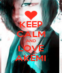 KEEP CALM AND LOVE AKEMI - Personalised Poster A4 size