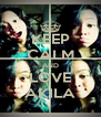 KEEP CALM AND LOVE AKILA - Personalised Poster A4 size