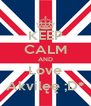 KEEP CALM AND Love Akvilęę ;D* - Personalised Poster A4 size