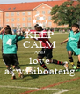 KEEP CALM AND love akwasiboateng - Personalised Poster A4 size
